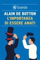 L'importanza di essere amati ebook by Alain de Botton