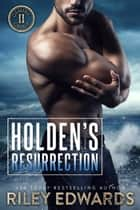 Holden's Resurrection - Romantic Suspense / Small Town Romance ebook by Riley Edwards