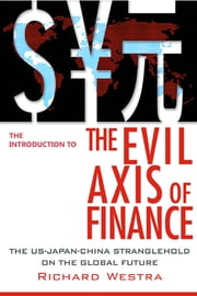 The Introduction to The Evil Axis of Finance ebook by Richard Westra