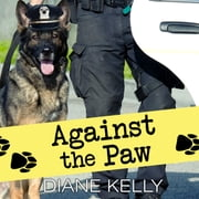 Against the Paw audiobook by Diane Kelly