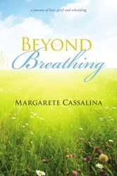 Beyond Breathing ebook by Margarete Cassalina