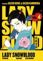 Lady Snowblood Volume 4 ebook by Kazuo Koike
