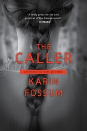 The Caller - An Inspector Sejer Mystery ebook by Karin Fossum,K.E. Semmel,Jane Kirby