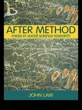 After Method - Mess in Social Science Research ebook by John Law