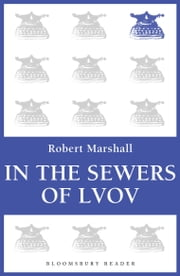 In the Sewers of Lvov ebook by Robert Marshall