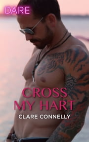 Cross My Hart - A Sexy Billionaire Romance ebook by Clare Connelly