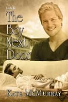 The Boy Next Door ebook by Kate Mcmurray