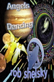 Angels Dancing ebook by Rob Shelsky