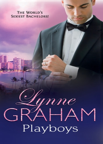 Playboys: The Greek Tycoon's Disobedient Bride / The Ruthless Magnate's Virgin Mistress / The Spanish Billionaire's Pregnant Wife (Mills & Boon M&B) eBook by Lynne Graham