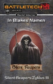 BattleTech: Silent-Reapers-Zyklus 3 - In Blakes Namen ebook by Daniel Isberner
