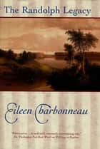 The Randolph Legacy ebook by Eileen Charbonneau