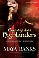O mais desejado dos highlanders ebook by Maya Banks