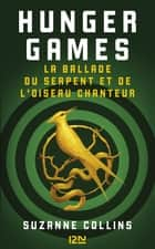 Hunger Games : La ballade du serpent et de l'oiseau chanteur ebook by Suzanne COLLINS, Guillaume FOURNIER