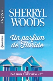 Un parfum de Floride eBook by Sherryl Woods