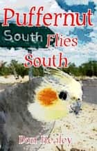 Puffernut Flies South ebook by Donald Healey
