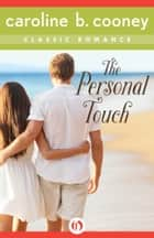 The Personal Touch ebook by Caroline B. Cooney