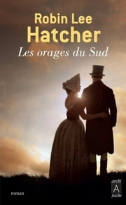 Les orages du Sud eBook by Robin lee Hatcher, Marie Delaroche