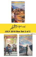 Harlequin Love Inspired July 2016 - Box Set 2 of 2 - The Rancher's Family Wish\Rescued by the Farmer\A Match Made in Alaska ebook by Lois Richer, Mia Ross, Belle Calhoune