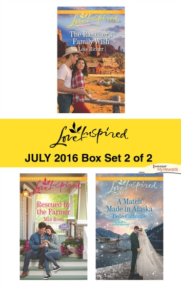 Harlequin Love Inspired July 2016 - Box Set 2 of 2 - An Anthology eBook by Lois Richer,Mia Ross,Belle Calhoune
