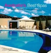 Australia's Best Spas - The Ultimate Guide to Luxury and Relaxation ebook by Amanda Jane Clark