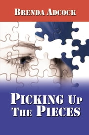 Picking Up The Pieces ebook by Brenda Adcock