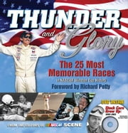 Thunder and Glory: The 25 Most Memorable Races in Winston Cup History ebook by Scene, Nascar