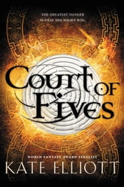 Court of Fives ebook by Kate Elliott