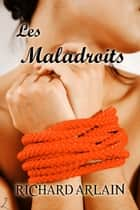 Les Maladroits eBook par Richard Arlain