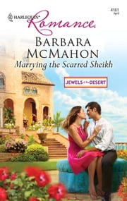 Marrying the Scarred Sheikh ebook by Barbara McMahon