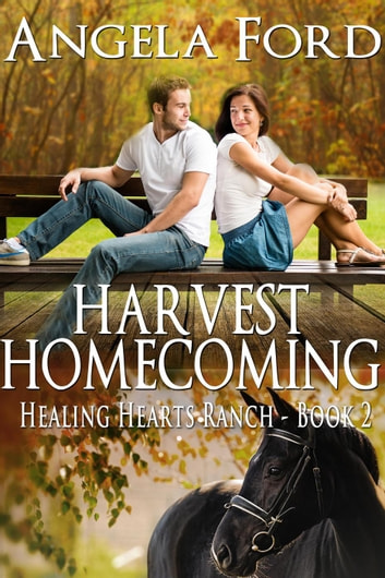 Harvest Homecoming - The Healing Hearts Ranch, #2 ebook by Angela Ford