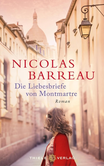 Die Liebesbriefe von Montmartre ebook by Nicolas Barreau
