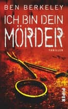 Ich bin dein Mörder - Thriller ebook by Ben Berkeley