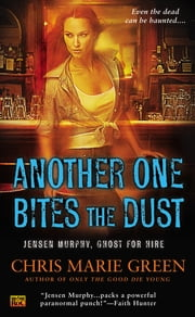 Another One Bites the Dust - Jensen Murphy, Ghost For Hire ebook by Chris Marie Green