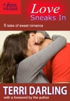 Love Sneaks In ebook by Terri Darling