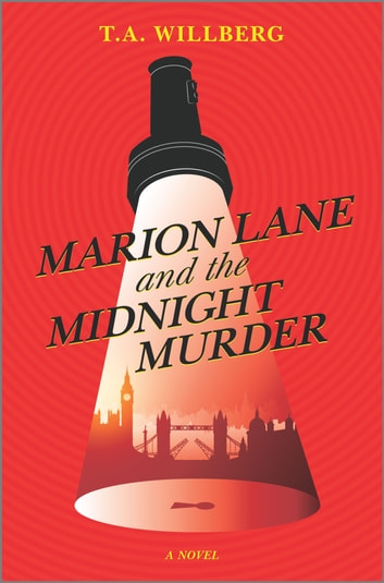 Marion Lane and the Midnight Murder - A Novel ebook by T.A. Willberg