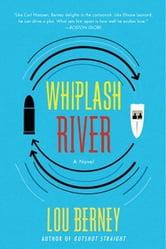 Whiplash River ebook by Lou Berney