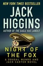 Night of the Fox ebook by Jack Higgins