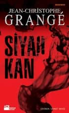Siyah Kan ebook by Jean-Christophe Grange