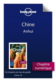 Chine 10 - Anhui ebook by Lonely Planet