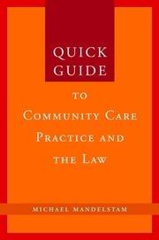 Quick Guide to Community Care Practice and the Law ebook by Michael Mandelstam
