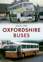 Oxfordshire Buses ebook by John Law