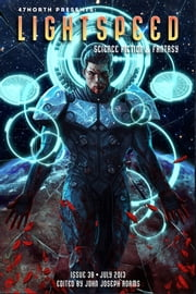 Lightspeed Magazine, July 2013 ebook by John Joseph Adams, Ryan North, Ursula K. Le Guin