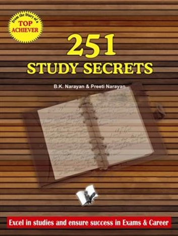 251 Study Secrets Top Achiever ebook by B. K. Narayan