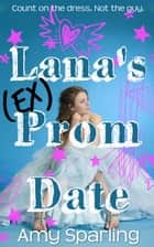Lana's Ex Prom Date ebook by Amy Sparling