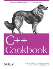 C++ Cookbook ebook by D. Ryan Stephens,Christopher Diggins,Jonathan Turkanis,Jeff Cogswell
