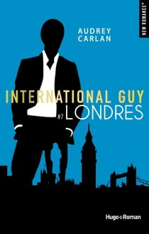 International Guy - tome 7 Londres eBook by Audrey Carlan, Robyn stella Bligh