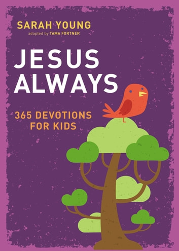 Jesus Always: 365 Devotions for Kids ebook by Sarah Young
