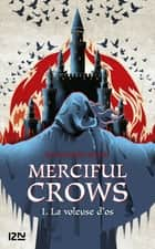 Merciful Crows - tome 01 : La voleuse d'os ebook by Margaret OWEN, Cécile CHARTRES