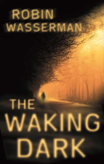 The Waking Dark ebook by Robin Wasserman