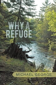 Why a Refuge ebook by Michael George